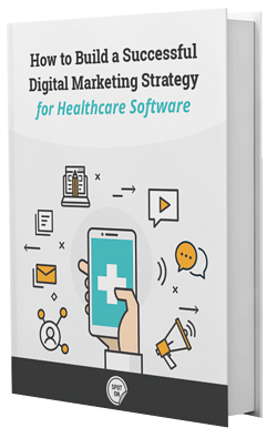 How to Build a Successful Digital Marketing Strategy for Healthcare Software